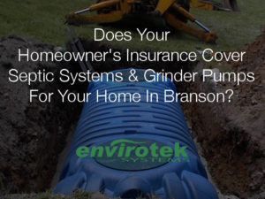 does your homeowners insurance cover septic system and grinder pump repair in branson